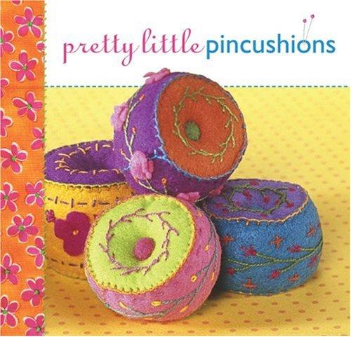 Pretty Little Pincushions (Pretty Little Series): Lark Books