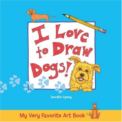 9781600591532: My Very Favorite Art Book: I Love to Draw Dogs!