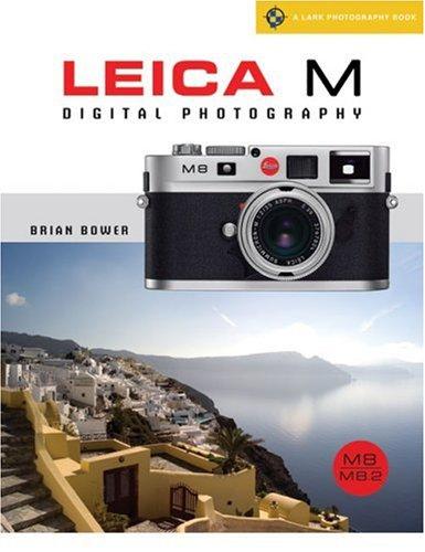 Leica M Digital Photography: M8/8.2/M9 (Lark Photography: Bower, Brian