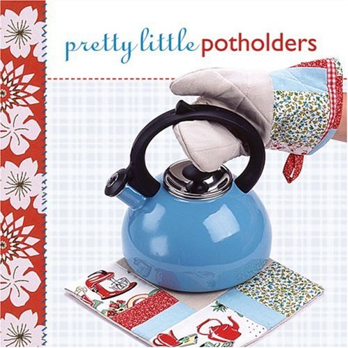Pretty Little Potholders (Pretty Little Series): Lark Books