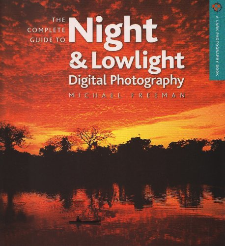 9781600592065: The Complete Guide to Night & Lowlight Digital Photography (A Lark Photography Book)