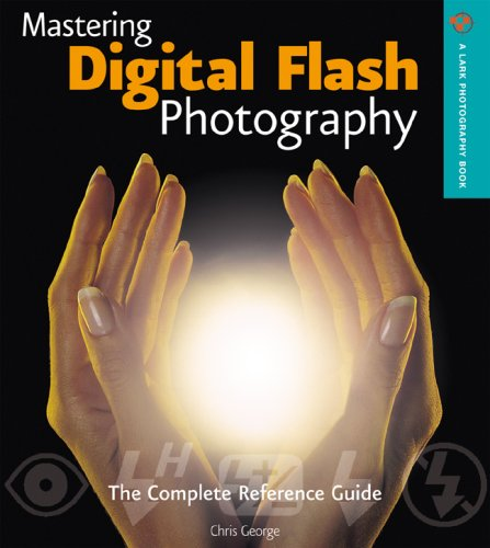 9781600592096: Mastering Digital Flash Photography: The Complete Reference Guide (A Lark Photography Book)
