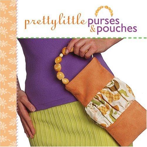 Pretty Little Purses & Pouches (Pretty Little: Lark Books