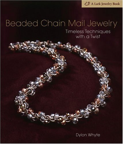 9781600592201: Beaded Chain Mail Jewelry: Timeless Techniques with a Twist (Lark Jewelry Books)