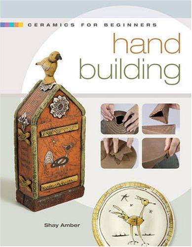 Ceramics for Beginners: Hand Building (A Lark: Shay Amber