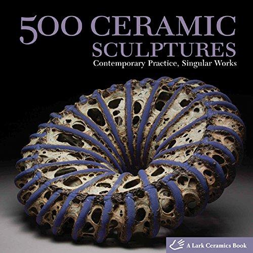 9781600592478: 500 Ceramic Sculptures: Contemporary Practice, Singular Works