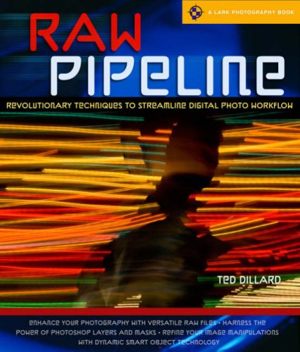 9781600592799: RAW Pipeline: Revolutionary Techniques to Streamline Digital Photo Workflow (A Lark Photography Book)
