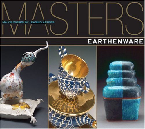 Masters: Earthenware: Major Works by Leading Artists: Hemachandra, Ray; Ostermann, Matthias