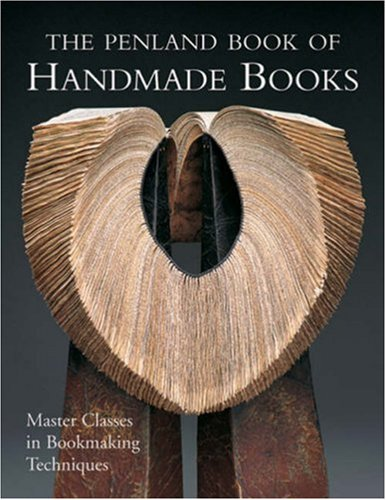 9781600593000: Penland Book of Handmade Books: Master Classes in Bookmaking Techniques