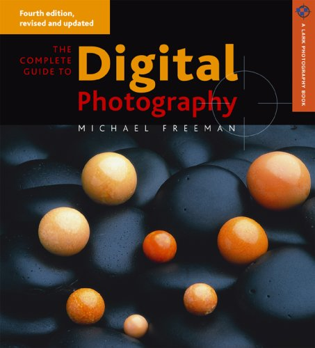 9781600593017: The Complete Guide to Digital Photography 4th ed. (A Lark Photography Book)