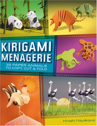 9781600593185: Kirigami Menagerie: 38 Paper Animals to Copy, Cut & Fold