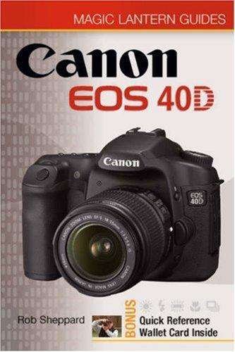 9781600593277: Canon EOS 40D (Magic Lantern Guides)