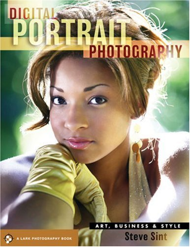 9781600593352: Digital Portrait Photography: Art, Business & Style: Art, Business and Style (Lark Photography)