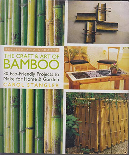 9781600593390: The Craft & Art of Bamboo, Revised & Updated: 30 Eco-Friendly Projects to Make for Home & Garden