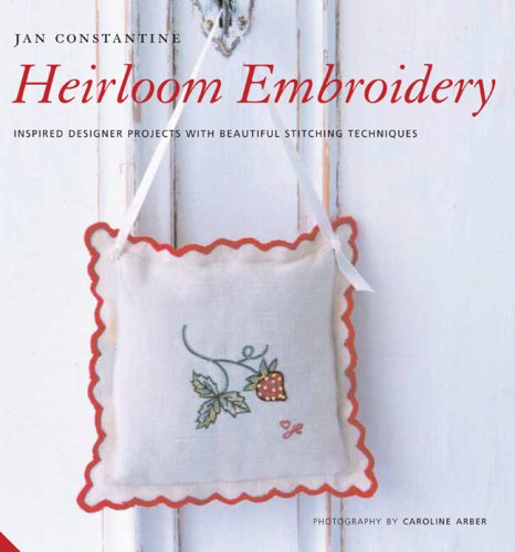 9781600593468: Heirloom Embroidery: Inspired Designer Projects with Beautiful Stitching Techniques