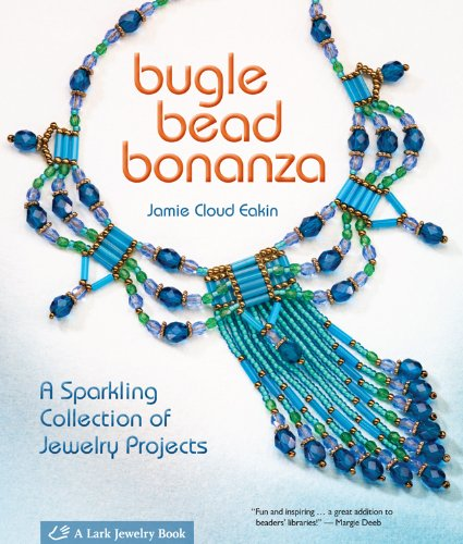 9781600593888: Bugle Bead Bonanza: A Sparkling Collection of Jewelry Projects (Lark Jewelry Books)