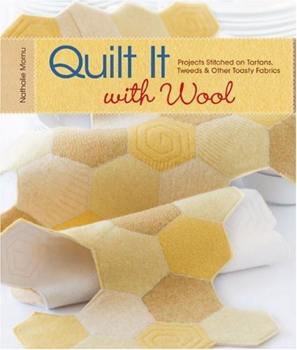 9781600593895: Quilt It with Wool: Projects Stitched on Tartans, Tweeds & Other Toasty Fabrics