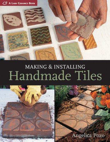 9781600594090: Making & Installing Handmade Tiles (A Lark Ceramics Book)