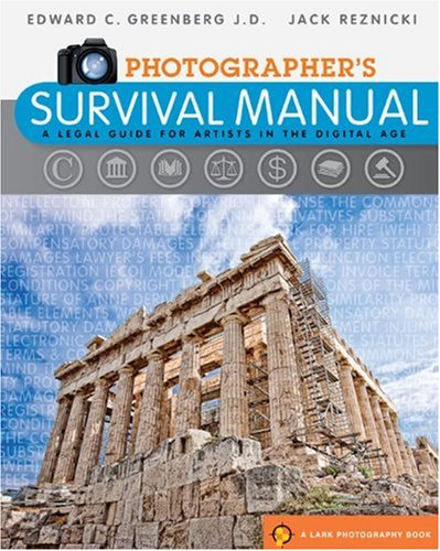 9781600594205: Photographer's Survival Manual: A Legal Guide for Artists in the Digital Age (Lark Photography Book)