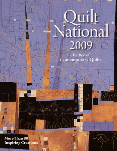 9781600594236: Quilt National 2009: The Best of Contemporary Quilts: More Than 80 Inspiring Creations