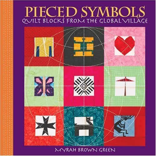 9781600594243: Pieced Symbols: Quilt Blocks from the Global Village