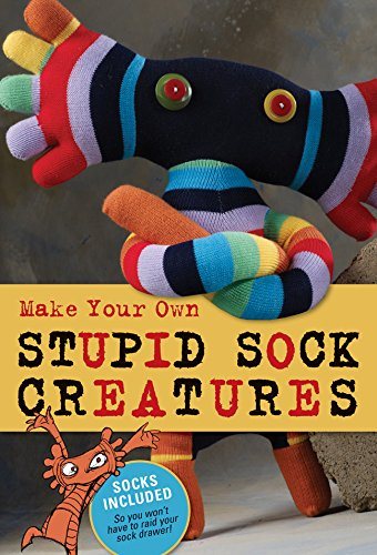 Make Your Own Stupid Sock Creatures: Lark Books