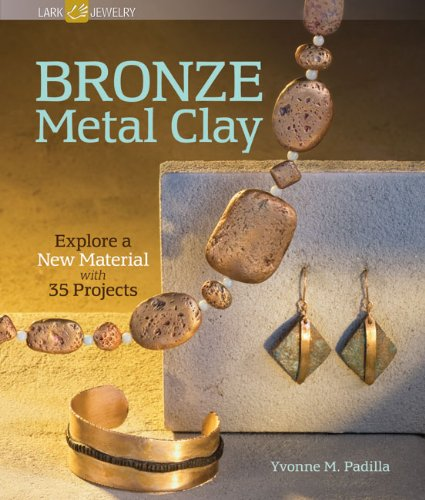 9781600594632: Bronze Metal Clay: Explore a New Material with 35 Projects (Lark Jewelry Books)