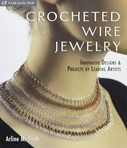 9781600594816: Crocheted Wire Jewelry: Innovative Designs & Projects by Leading Artists (Lark Jewelry Books)