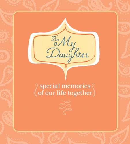 9781600595042: For My Daughter (AARP): Special Memories of Our Life Together