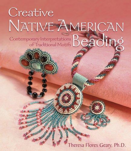 9781600595325: Creative Native American Beading: Contemporary Interpretations of Traditional Motifs