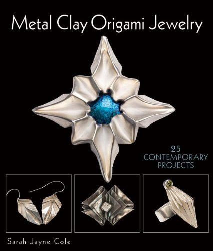 9781600595332: Metal Clay Origami Jewelry: 25 Contemporary Projects (Lark Jewelry Books)