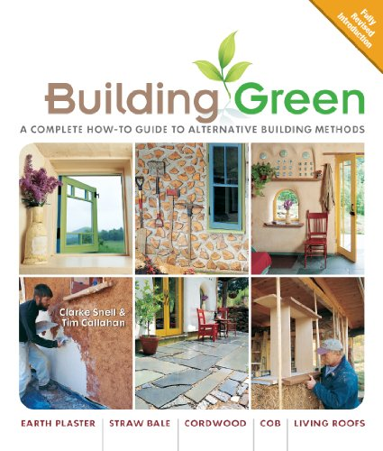 Building Green, New Edition: A Complete How-To: Callahan, Tim, Snell,