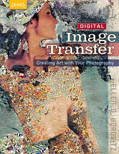 9781600595356: Digital Image Transfer: Creating Art with Your Photography