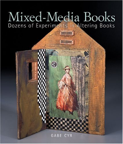 9781600595431: Mixed-Media Books: Dozens of Experiments in Altering Books