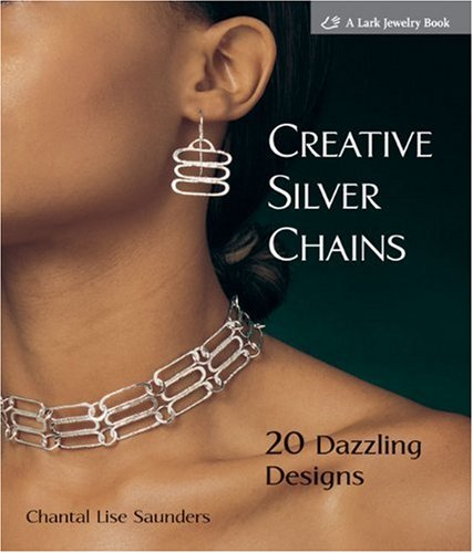 9781600595448: Creative Silver Chains: 20 Dazzling Designs