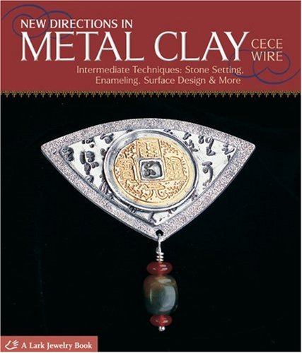9781600595462: New Directions in Metal Clay (Lark Jewelry & Beading)