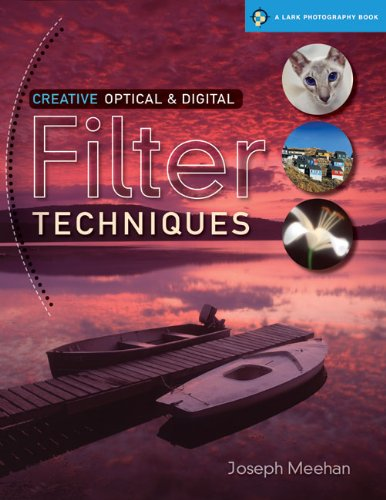 9781600595806: Creative Optical & Digital Filter Techniques (Lark Photography)