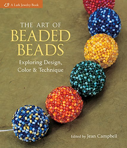 9781600595882: The Art of Beaded Beads: Exploring Design, Color & Technique-