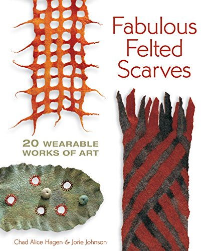 9781600595974: Fabulous Felted Scarves: 20 Wearable Works of Art