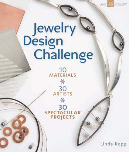 9781600596025: Jewelry Design Challenge: 10 Materials * 30 Artists * 30 Spectacular Projects (Lark Jewelry Books)