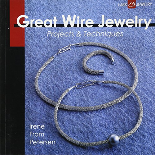 9781600596216: Great Wire Jewelry: Projects & Techniques
