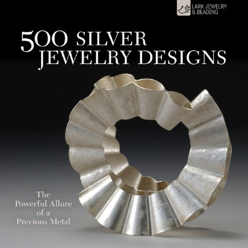 9781600596315: 500 Silver Jewelry Designs: The Powerful Allure of a Precious Metal (500 Series)