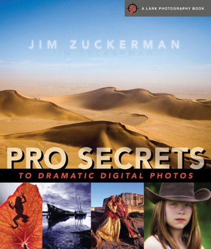 Pro Secrets to Dramatic Digital Photos (A Lark Photography Book) (160059638X) by Jim Zuckerman