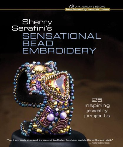 9781600596728: Sherry Serafini's Sensational Bead Embroidery: 25 Inspiring Jewelry Projects (Beadweaving Master Class Series)