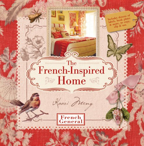 9781600596773: The French-Inspired Home, with French General
