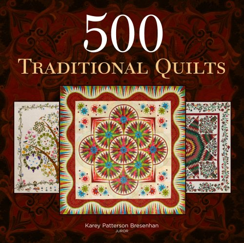 500 Traditional Quilts (Paperback): Karey Patterson Bresenhan