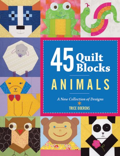 9781600597152: 45 Quilt Blocks: Animals: A New Collection of Designs