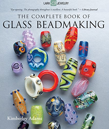 9781600597787: The Complete Book of Glass Beadmaking (Lark Jewelry Book)