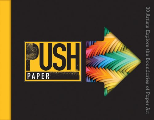 9781600597886: PUSH Paper: 30 Artists Explore the Boundaries of Paper Art (PUSH Series)