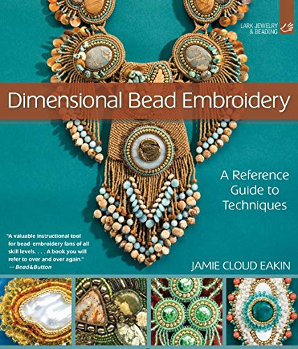 9781600597961: Dimensional Bead Embroidery: A Reference Guide to Techniques (Lark Jewelry & Beading)